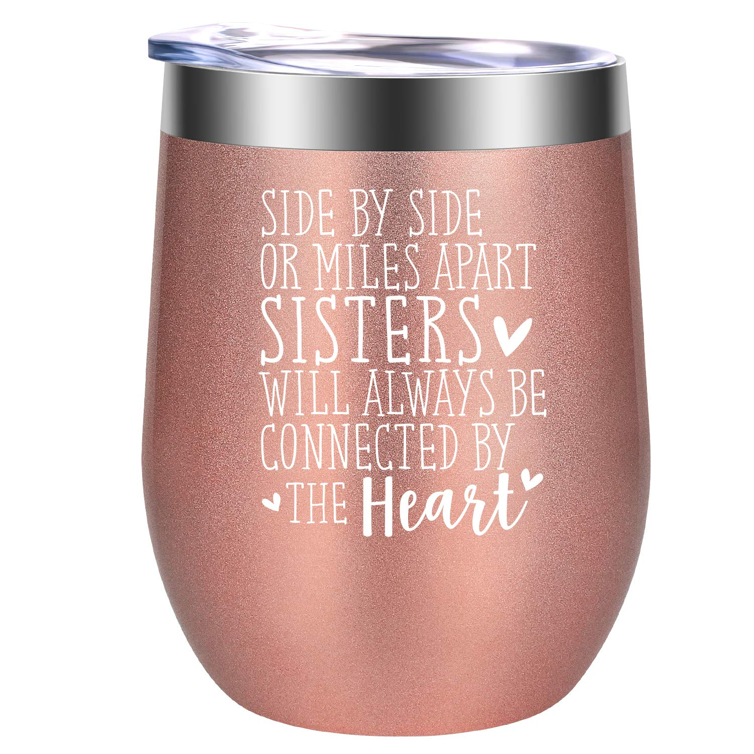 Side by Side or Miles Apart Sisters Will Always be Connected by the Heart - Sister Gifts from Sister - Best Birthday Gift for Big Little Sister, Soul Sister, Best Friend, Bestie - GSPY Wine Tumbler by GSPY