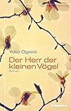 Der Herr der kleinen Vögel: Roman