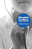 Affordable Excellence: The Singapore Health System (English Edition)