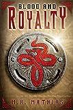 Blood and Royalty  (Dragoneer Saga)