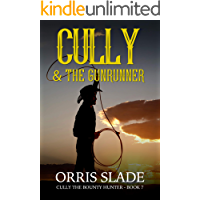 Cully & the Gunrunner: (Cully the Bounty Hunter - Book 7)