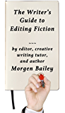 The Writer's Guide to Editing Fiction (2nd edition): How to Polish your Writing