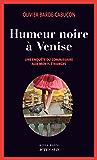 Humeur noire à Venise: Une enquête du commissaire aux morts étranges