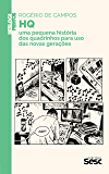 HQ: uma pequena história dos quadrinhos para uso das novas gerações (Coleção Deslocamentos)