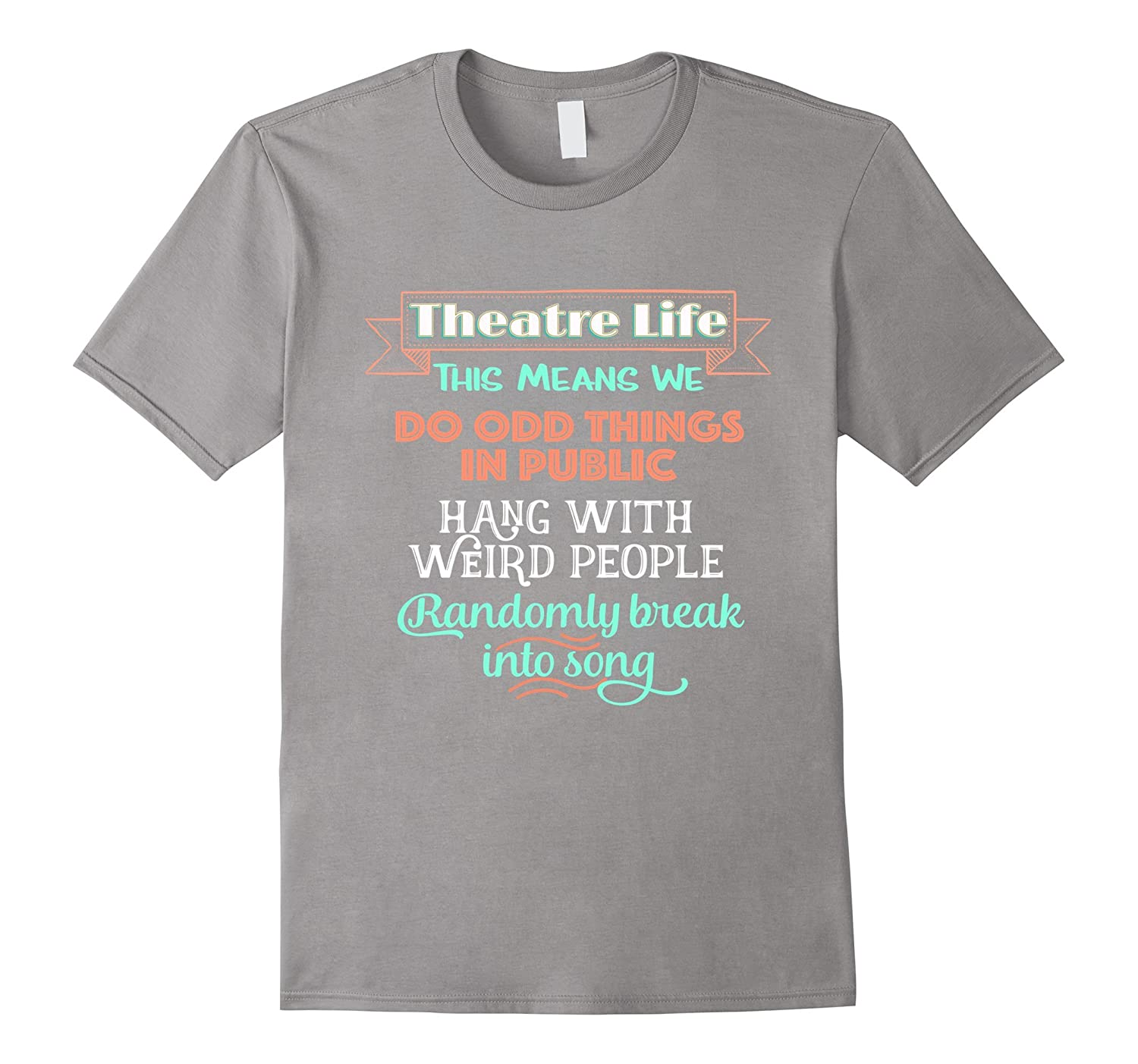 d15bb3f0da4 Funny Musical Theater tshirts Theatre Nerd Shirt Acting Gift-RT ...