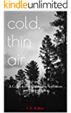 cold, thin air: A Collection of Disturbing Narratives and Twisted Tales