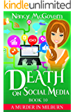 Death On Social Media: A Culinary Cozy Mystery With A Delicious Recipe (A Murder In Milburn Book 10)