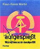 aufgespießt: Witze und Reime aus der ehemaligen DDR (German Edition)