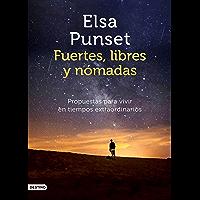 Fuertes, libres y nómadas: Propuestas para vivir en tiempos extraordinarios (Spanish Edition)
