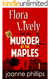 Murder at the Maples: Cozy Private Investigator Series (Flora Lively Mysteries Book 1)
