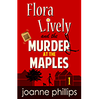 Murder at the Maples: Cozy Private Investigator Series (Flora Lively Mysteries Book 1) (English Edition)