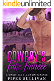 Cowboy's Fake Fiancée: A Single Dad & A Virgin Romance (Lucky Flats Ranchers Book 1)