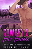 Cowboy's Fake Fiancée: A Single Dad & A Virgin Romance (Lucky Flats Ranchers Book 1) (English Edition)