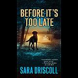 Before It's Too Late (An F.B.I. K-9 Novel Book 2)