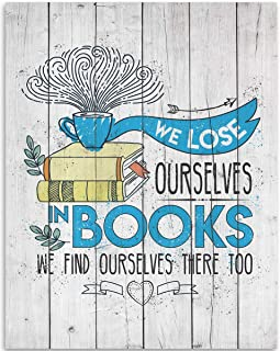 product image for We Lose Ourselves In Books and Find Ourselves There Too - 11x14 Unframed Art Print - Great Gift and Decor for Classroom, Library, Book Lovers and Home Under $15 (Printed on Paper, Not Wood)
