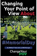 Changing Your Point of View about #MemorialDay: What Does Memorial Day Mean To You? Kindle Edition