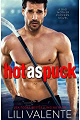 Hot as Puck: A Sexy Standalone Romantic Comedy (Bad Motherpuckers Book 1) Kindle Edition