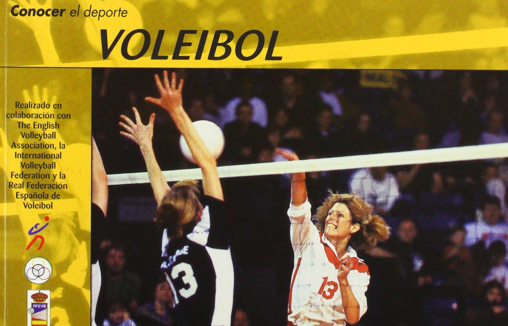 Conocer el Deporte. VOLEIBOL: Amazon.es: International Volleyball Federation Real Federación Española de Voleibol The English Volleyball Association: Libros