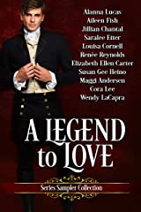 A Legend To Love Series Sampler Collection Kindle Edition