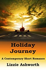 Holiday Journey: A Contemporary Romantic Short Story Kindle Edition
