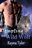 Tempting the Wild Wolf: Shapeshifter Romance (Seneca Falls Shifters Book 1)