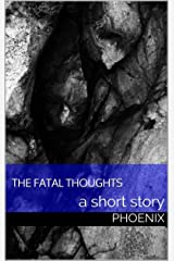the fatal thoughts: a short story Kindle Edition