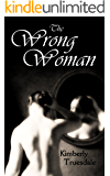 The Wrong Woman (Unexpected Love Book 1)