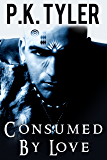 Consumed by Love - A Short Story