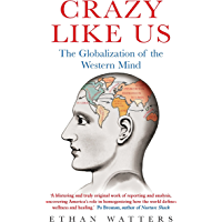 Crazy Like Us: The Globalization of the Western Mind (English Edition)