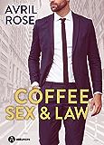 Coffee, Sex and Law: Feinde oder Liebende?