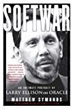 Softwar: An Intimate Portrait of Larry Ellison and Oracle (English Edition)