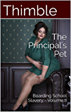 The Principal's Pet: Boarding School Slavery - Volume II