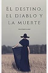 El Destino, el Diablo y la Muerte (Spanish Edition) Kindle Edition