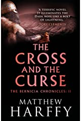 The Cross and the Curse (The Bernicia Chronicles Book 2) Kindle Edition