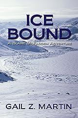Ice Bound: Kings Convicts II (Blaine McFadden Adventure Book 2) Kindle Edition