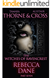 Rebecca Dane: The Witches of Ravencrest Part 7