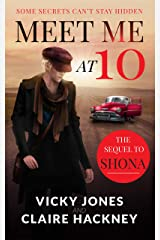 Meet Me At 10: An unforgettable story of impossible love and forbidden friendships in 1950s Deep South (The Shona Jackson series Book 2) Kindle Edition