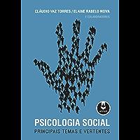 Psicologia Social: Principais temas e vertentes