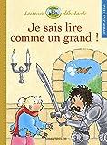 Je sais lire comme un grand ! CP/CE1 : Sarah et le chevalier