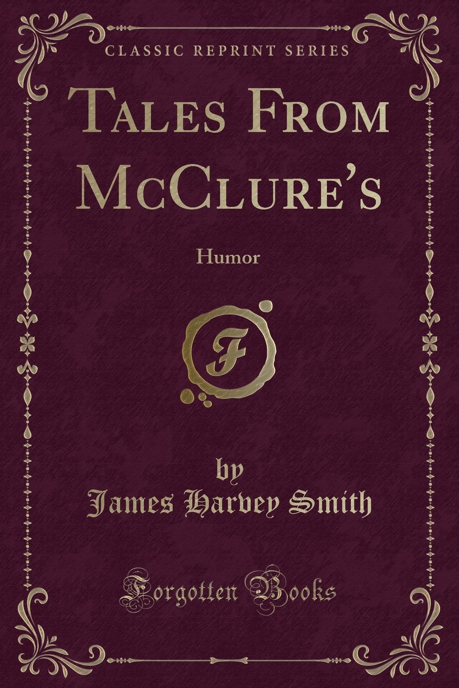 Tales From McClure's: Humor (Classic Reprint): James Harvey Smith:  9781332837960: Amazon.com: Books