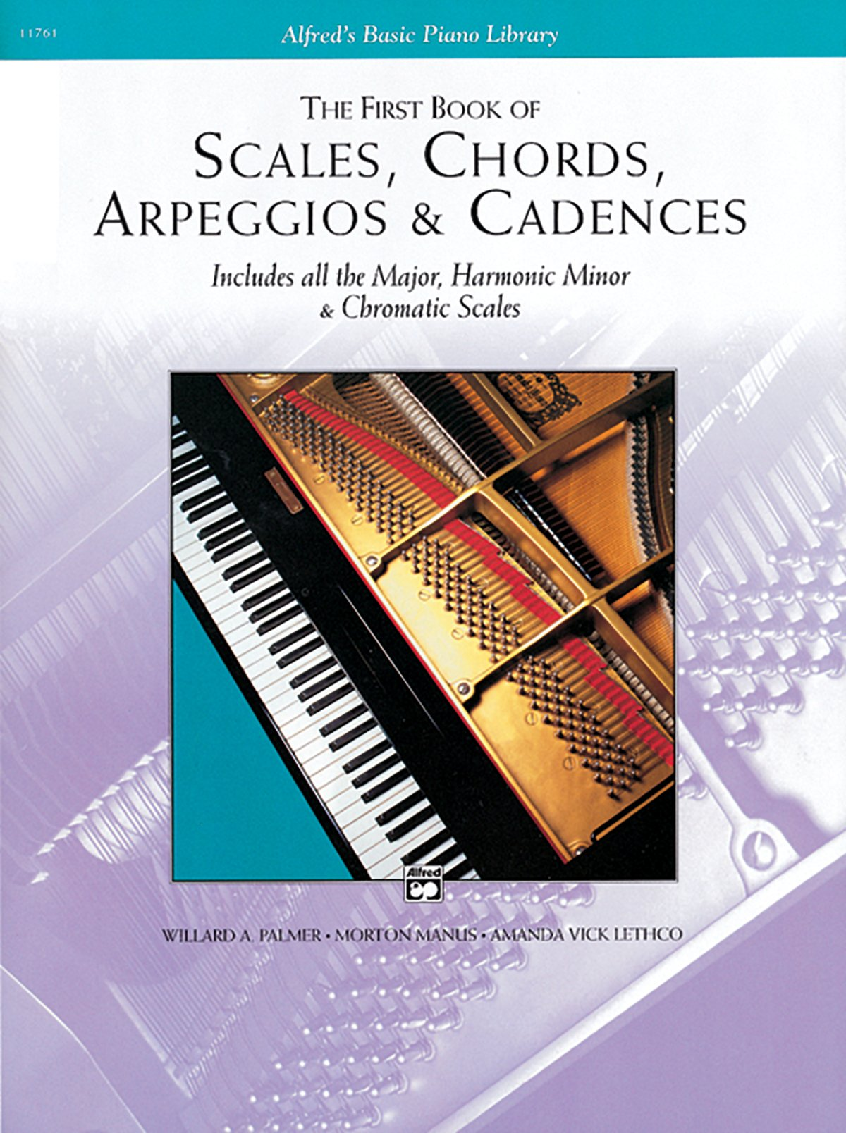 The first book of scales chords arpeggios cadences includes the first book of scales chords arpeggios cadences includes all the major harmonic minor chromatic scales alfreds basic piano library willard a hexwebz Image collections