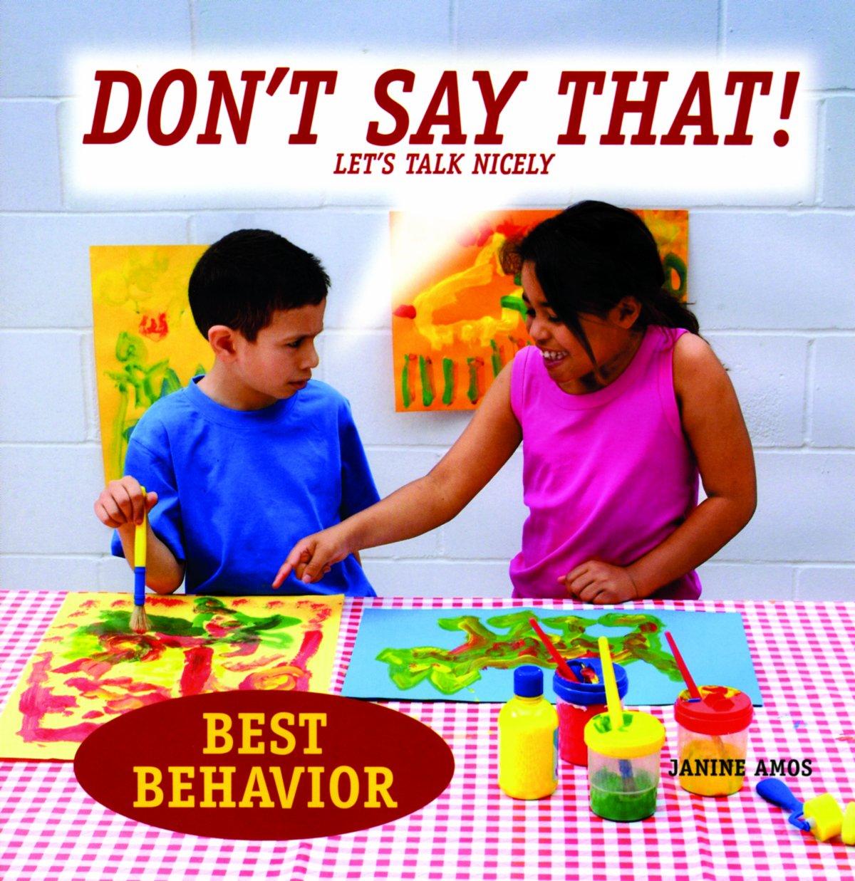 Download Don't Say That!: Let's Talk Nicely (Best Behavior) ebook