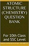 Atomic Structure (Chemistry) Question Bank: For 10th Class and SSC Level