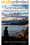 God's Grace was Sufficient: Lucy Thurston, Pioneer Missionary to Hawaii (Lucy Thurston, Missionary to Hawaii Book 1)