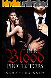 Her Blood Protectors: A Billionaire Vampire Romance