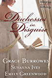 Duchesses in Disguise: A Regency novella trio (English Edition)