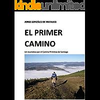 El primer camino: Un reumático por el Camino Primitivo de Santiago