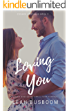 Loving You: A Small Town Second Chance Romance (Connor Brothers Book 2)