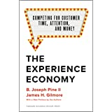 The Experience Economy, With a New Preface by the Authors: Competing for Customer Time, Attention, and Money (English Edition