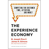 The Experience Economy, With a New Preface by the Authors: Competing for Customer Time, Attention, and Money (English Edition)